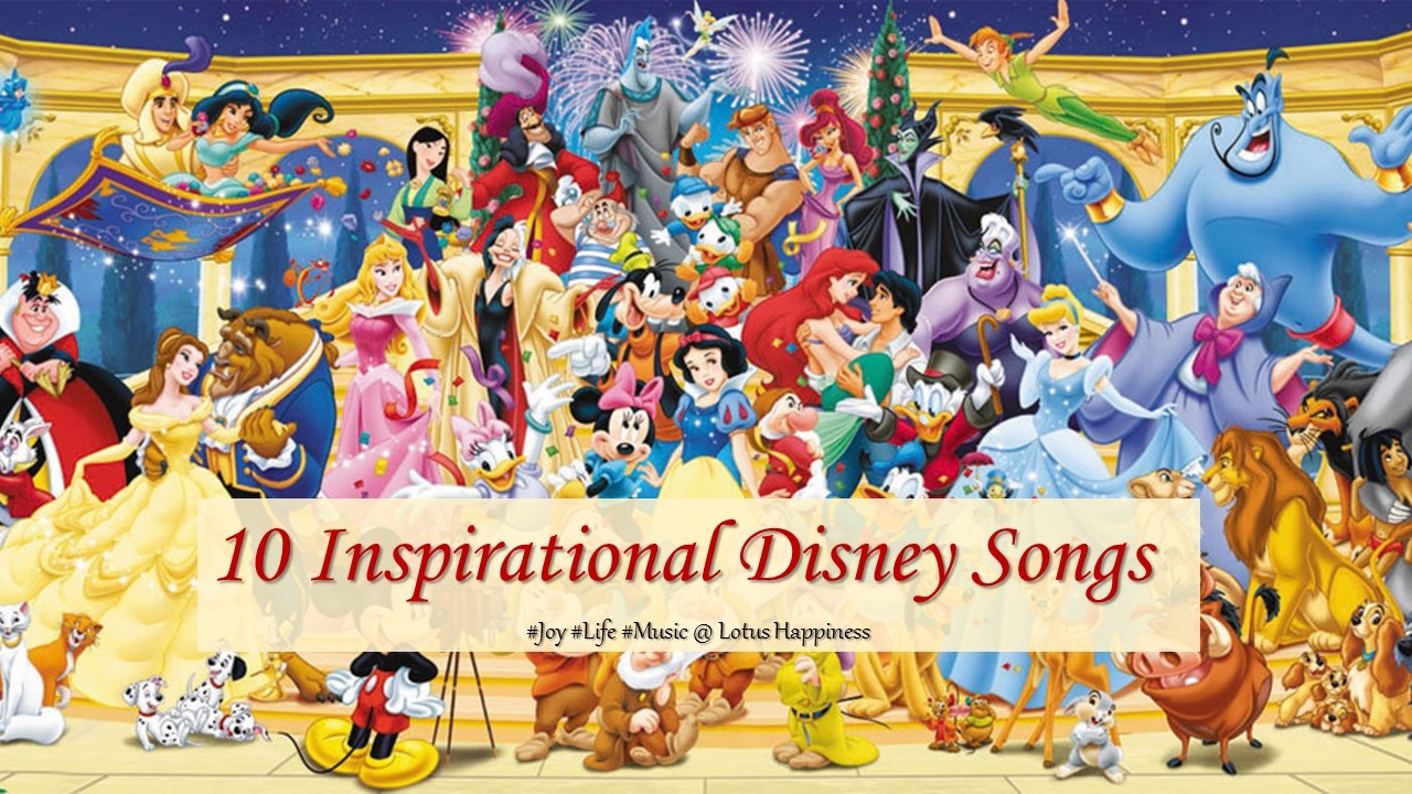 10 Inspirational Disney Songs - Lotus Happiness
