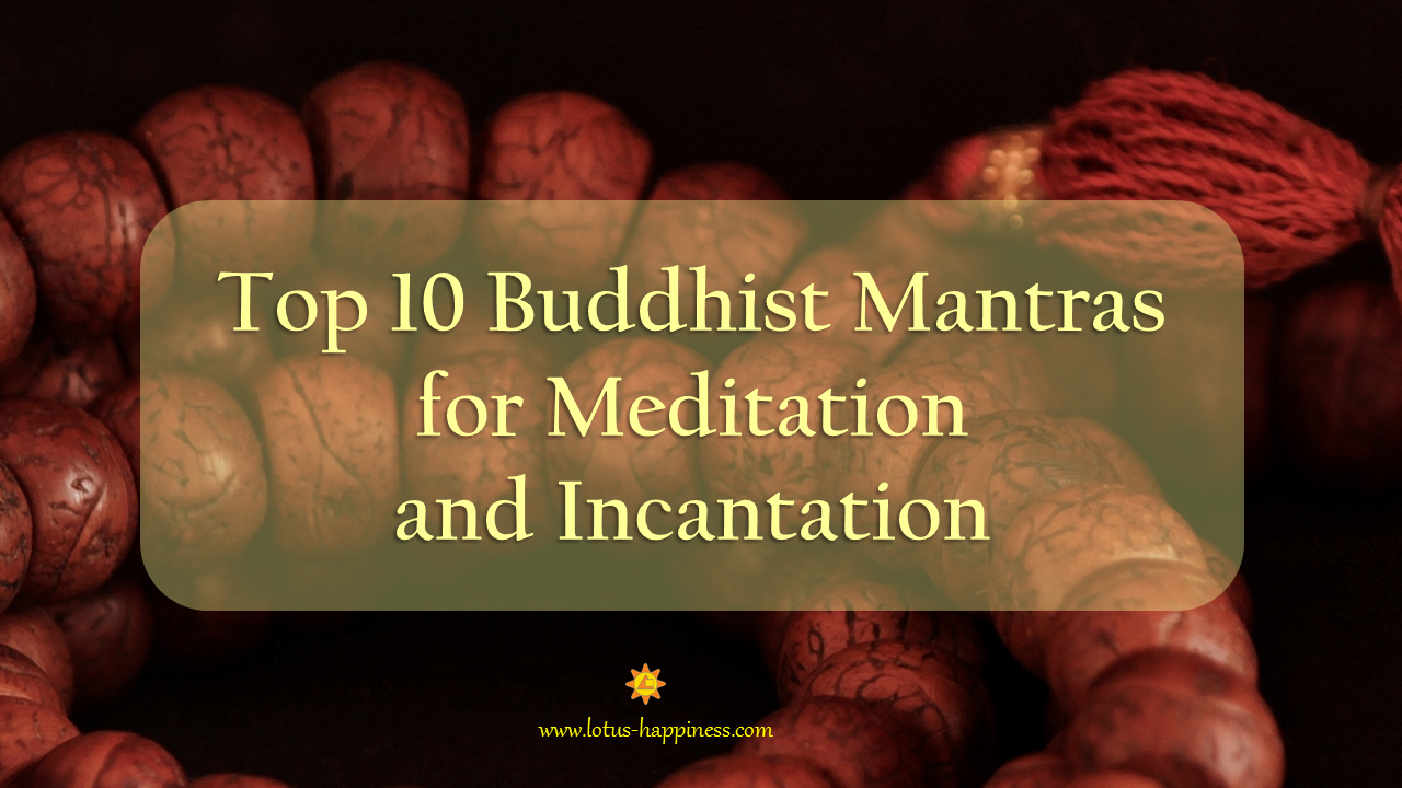 Top 10 Buddhist Mantras for Meditation and Incantation - Lotus Happiness