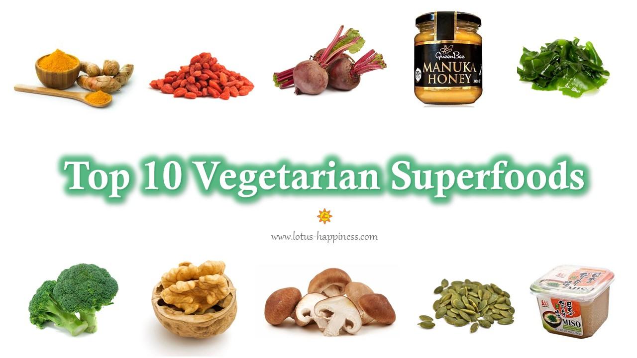 Top 10 Vegetarian Superfoods - Lotus Happiness
