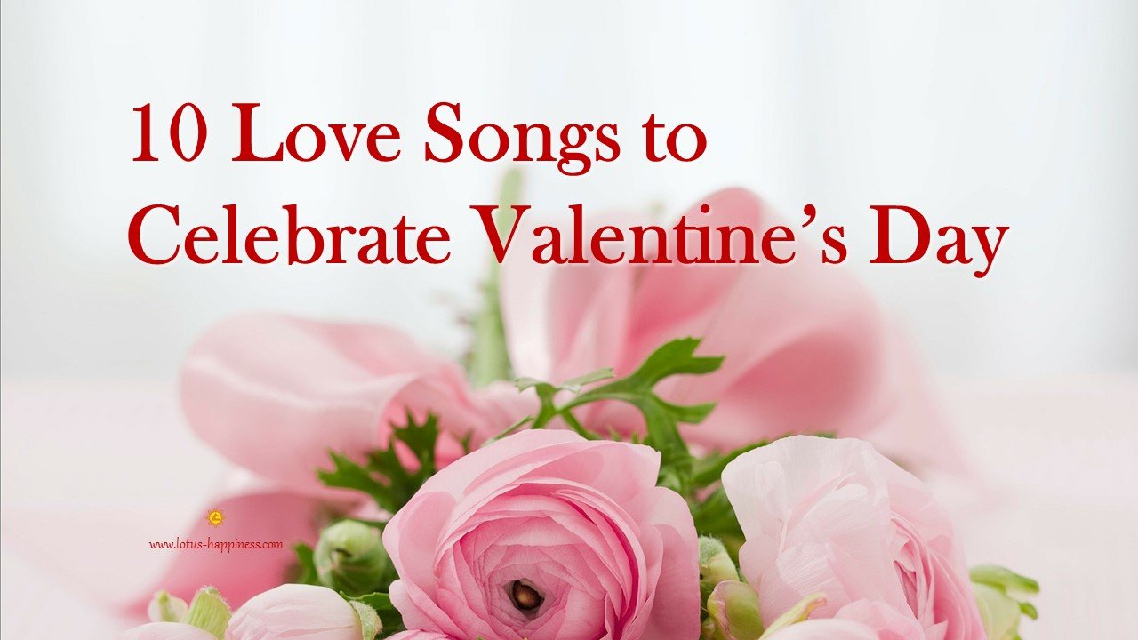 10 Love Songs to Celebrate Valentine Day - Lotus Happiness